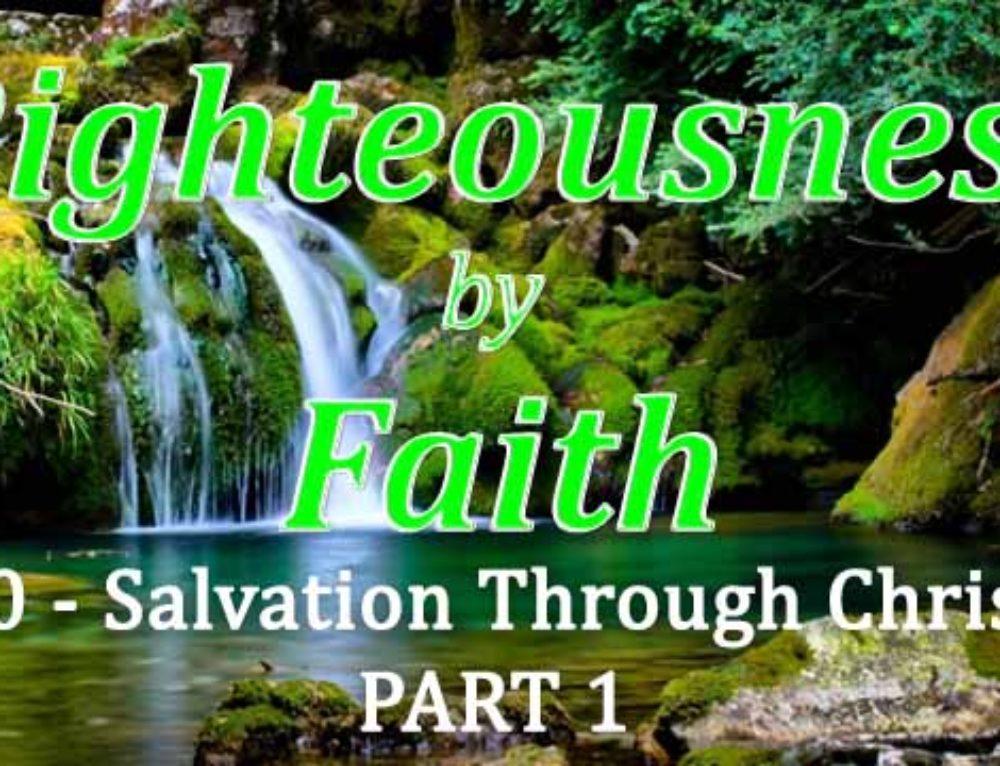 RBF Series – 10 – Salvation Through Christ – PART 1