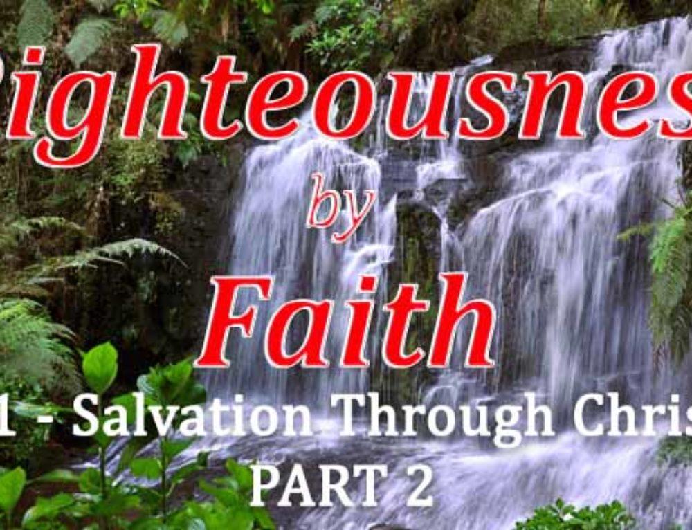 RBF Series – 11 – Salvation Through Christ – PART 2