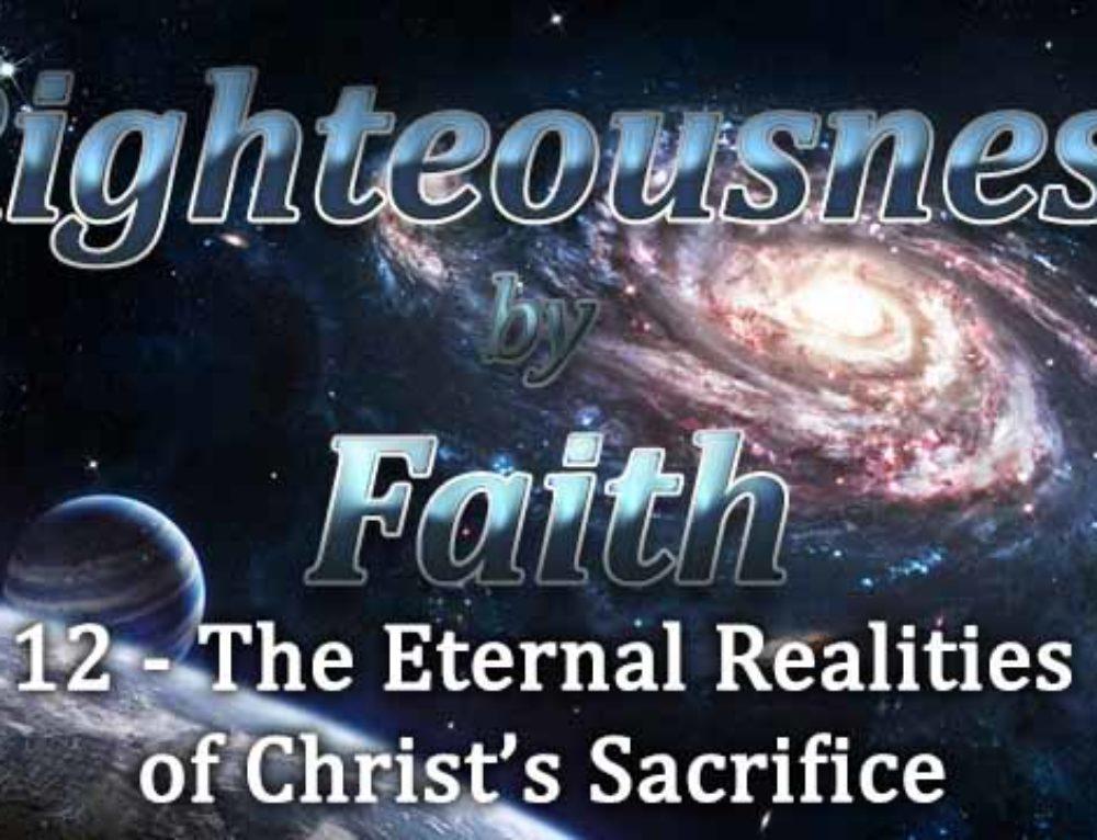 RBF Series – 12 – The Eternal Realities of Christ's Sacrifice